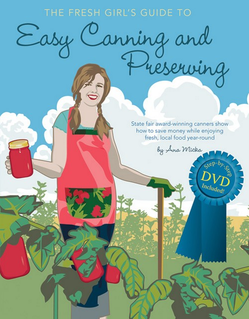 A Girl's Guide to Easy Canning